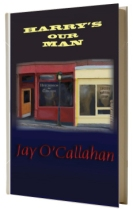 "Jay O'Callahan's Novel ""Harry's Our Man"""